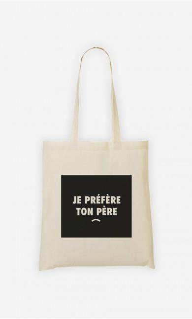Tote Bag Je préfère ton père