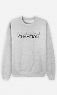 Sweat Appelle-Moi Champion