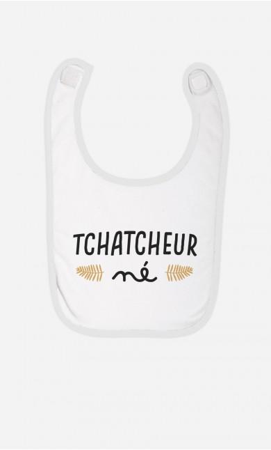 Bavoir Tchatcheur Né