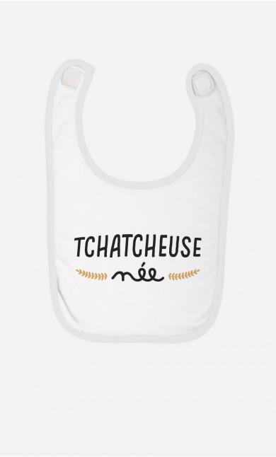 Bavoir Tchatcheuse Née