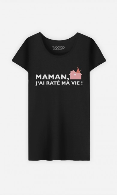 T-Shirt Maman, J'ai Raté Ma Vie !