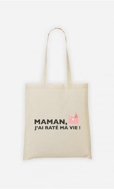 Tote Bag Maman, J'ai Raté Ma Vie !