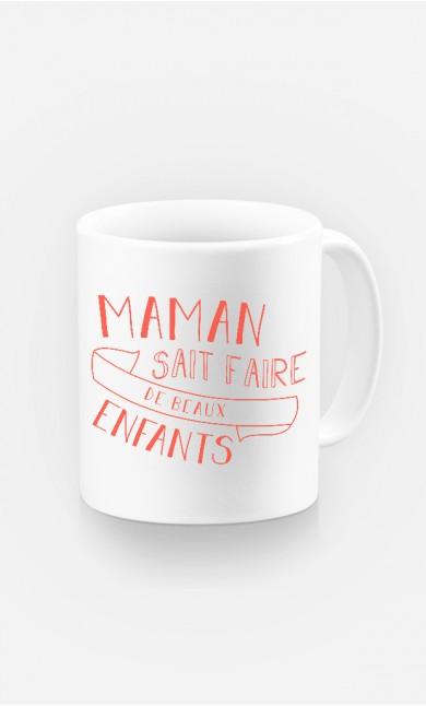 Mug Maman Sait Faire De Beaux Enfants