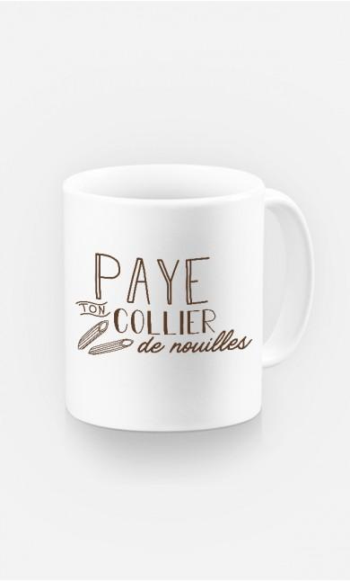 Mug Paye Ton Collier De Nouilles