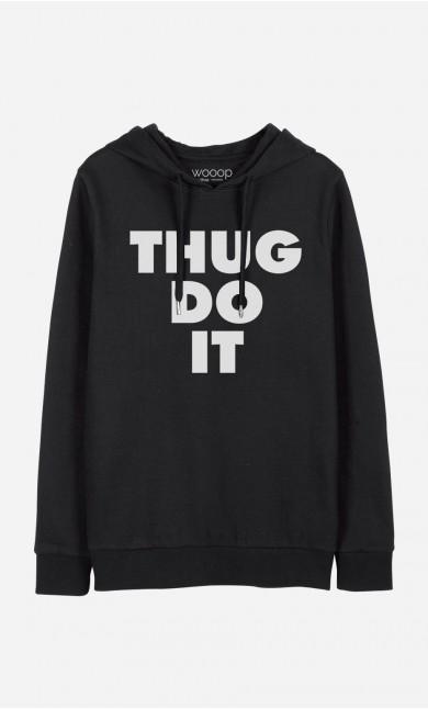 Sweat à Capuche Thug Do It