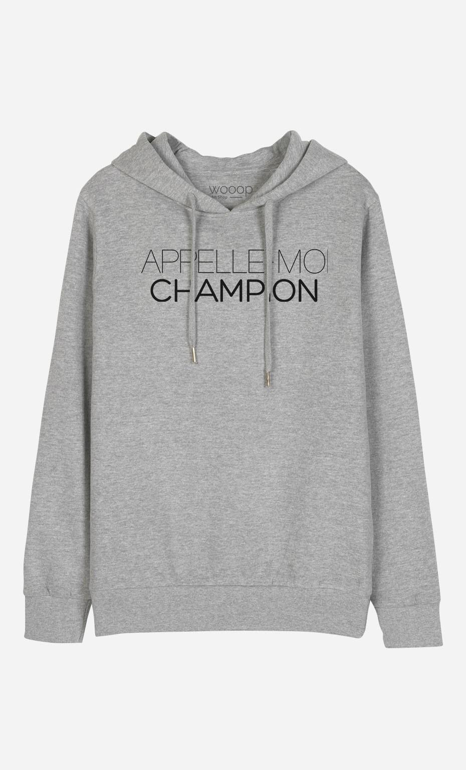 Sweat à Capuche Appelle-Moi Champion