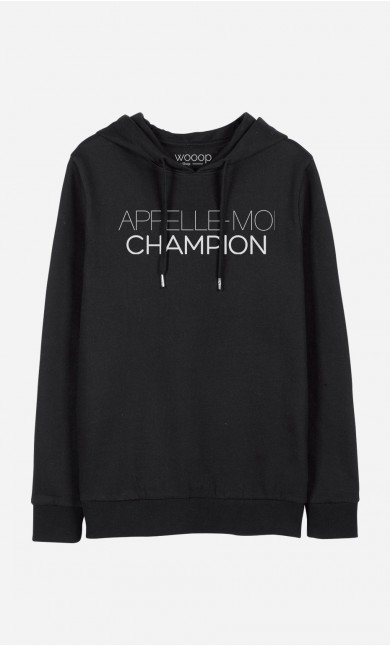 Sweat à Capuche Appelle-Moi Champion