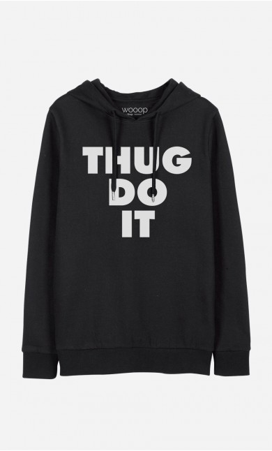 Sweat à Capuche Thug Do It
