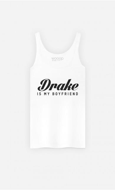 Débardeur Drake Is My Boyfriend