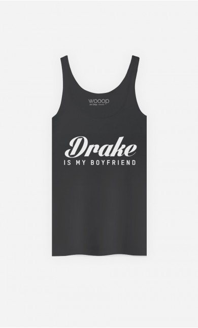 Débardeur Drake Is My Boyfriend