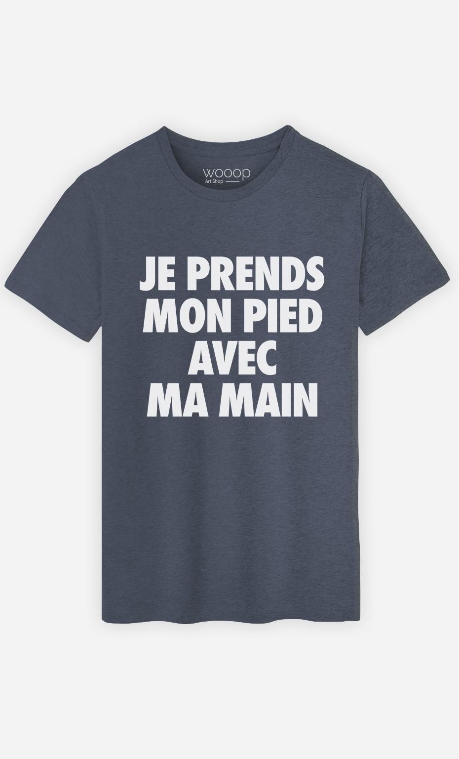 T-Shirt Je Prends Mon Pied Avec Ma Main
