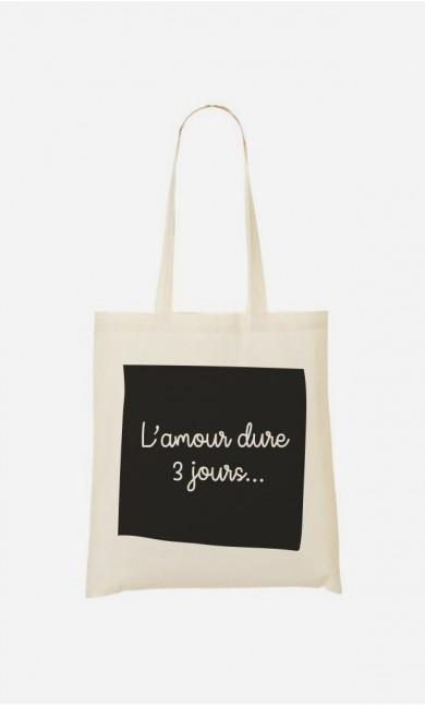 Tote Bag L'Amour Dure 3 Jours