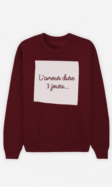 Sweat Bordeaux L'Amour Dure 3 Jours
