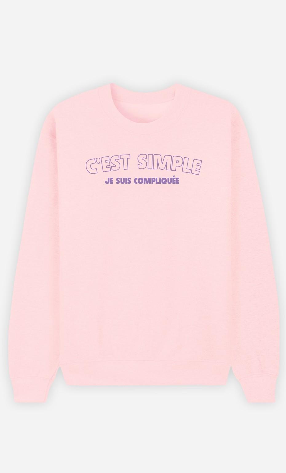 Sweat Rose C'est Simple Je Suis Compliquée