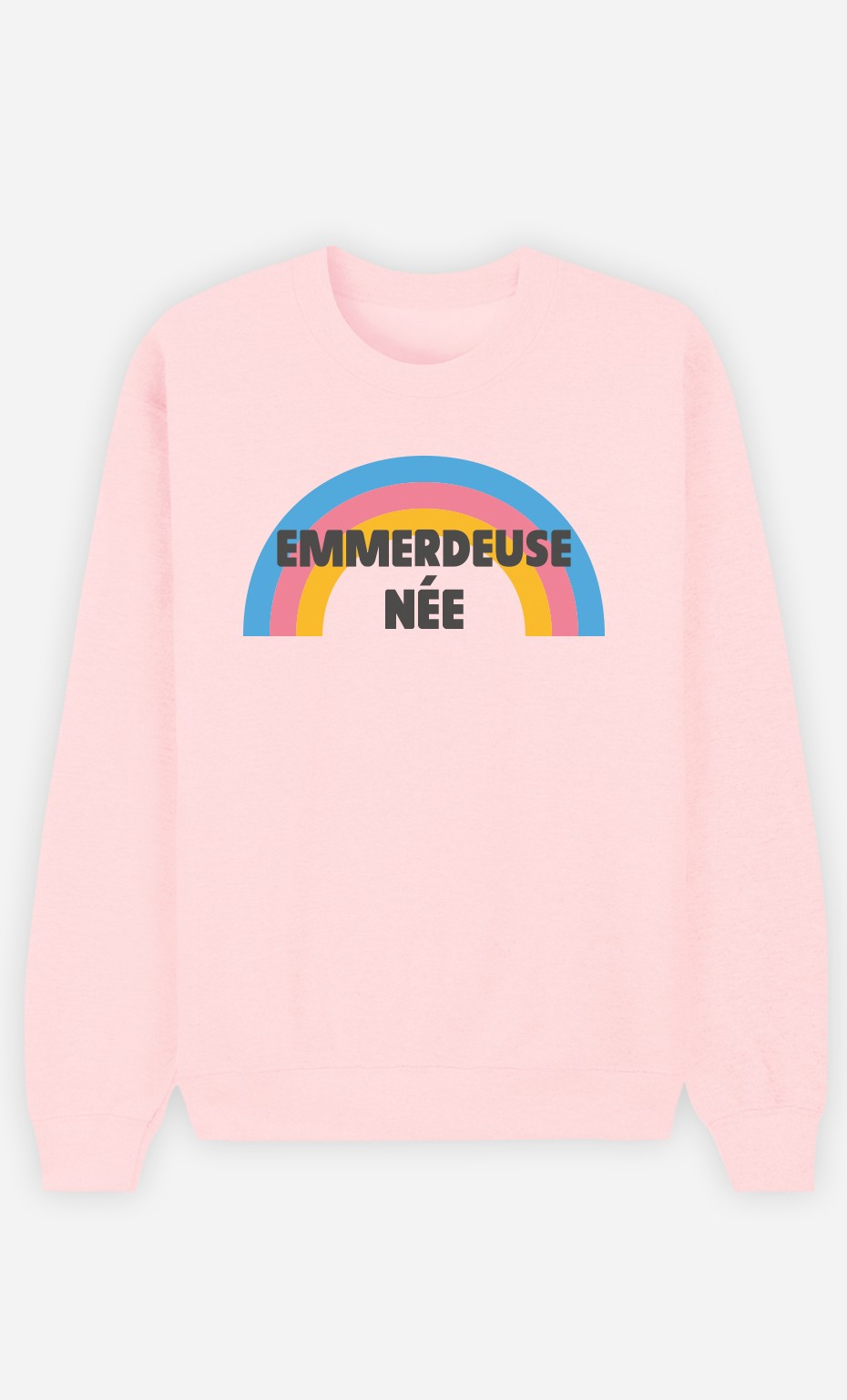 Sweat Rose Emmerdeuse Née