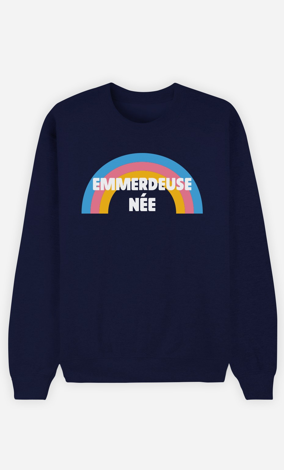 Sweat Bleu Emmerdeuse Née