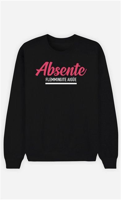 Sweat Femme Absente : Flemmingite Aigüe