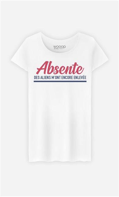 T-Shirt Femme Absente : Des Aliens M'ont Encore Enlevée