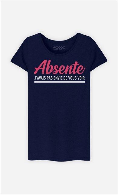 T-Shirt Femme Absente : J'avais Pas Envie De Vous Voir