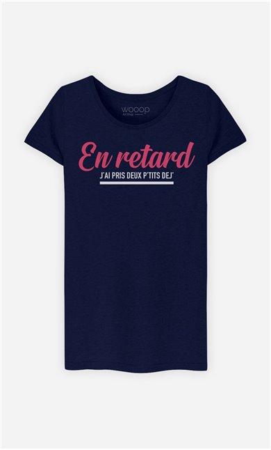 T-Shirt Femme En Retard : J'ai Pris Deux P'tits Dej'