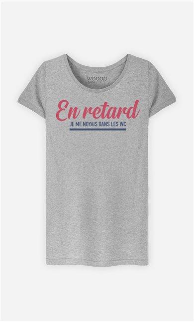 T-Shirt Femme En Retard : Je me Noyais dans les WC