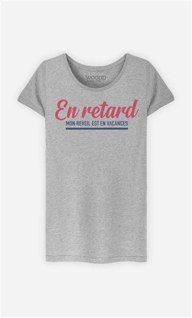 T-Shirt Femme En Retard : Mon Réveil est en Vacances