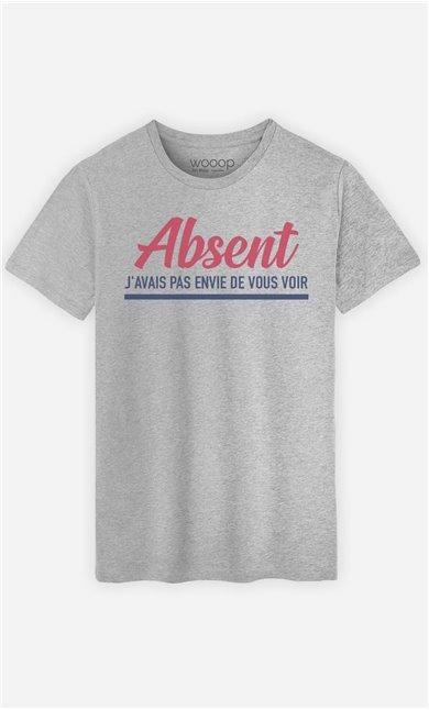 T-Shirt Homme Absent : J'avais Pas Envie de Vous Voir