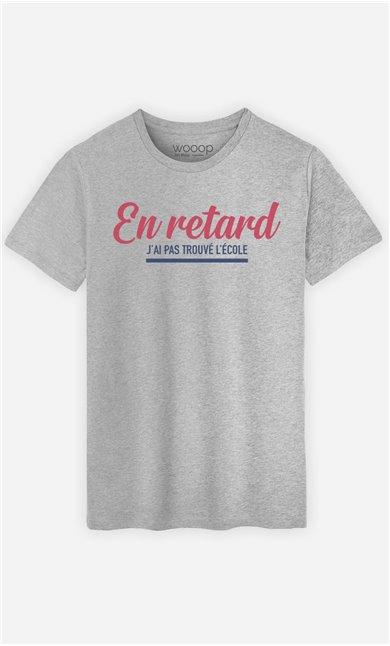 T-Shirt Homme En Retard : J'ai Pas Trouvé L'école