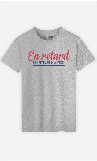 T-Shirt Homme En Retard : Mon Réveil est en Vacances