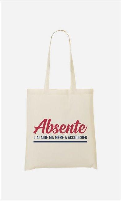 Tote Bag Absente : J'ai Aidé Ma Mère A Accoucher