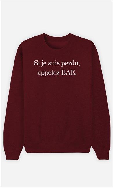 Sweat Bordeaux Si Je Suis Perdu Appelez Bae