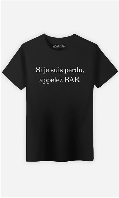 T-Shirt Noir Si Je Suis Perdu Appelez Bae