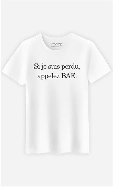 T-Shirt Blanc Si Je Suis Perdu Appelez Bae