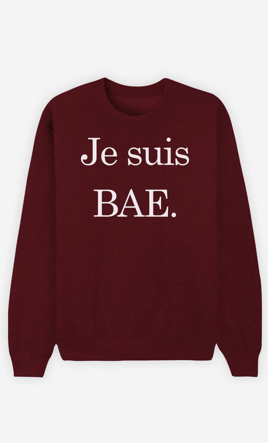 Sweat Bordeaux Je Suis Bae