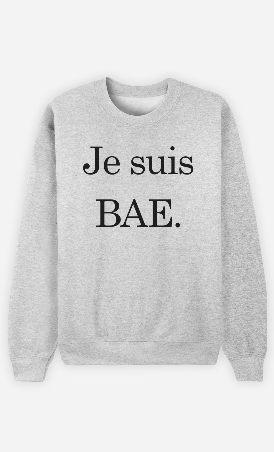 Sweat Gris Je Suis Bae