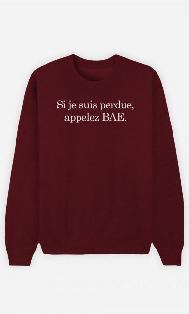 Sweat Bordeaux Si Je Suis Perdue Appelez Bae
