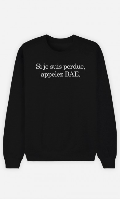 Sweat Noir Si Je Suis Perdue Appelez Bae