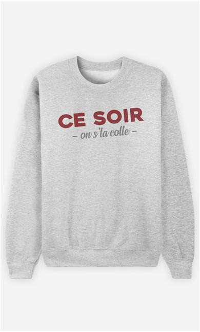 Sweat Gris Homme Ce soir on s'la colle