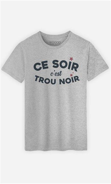T-Shirt Gris Homme Ce soir c'est trou noir