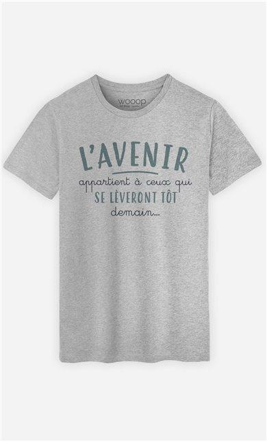 T-Shirt Gris Homme L'avenir appartient à ceux qui se lèveront tôt demain