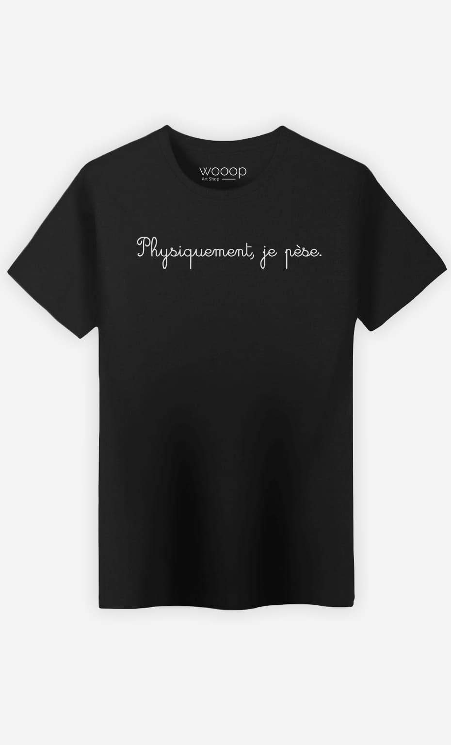 T-Shirt Noir Homme Physiquemment je pèse