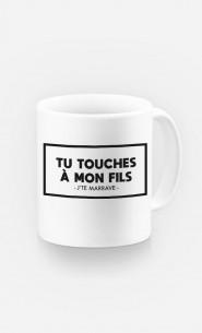 Mug Tu Touches à Mon Fils