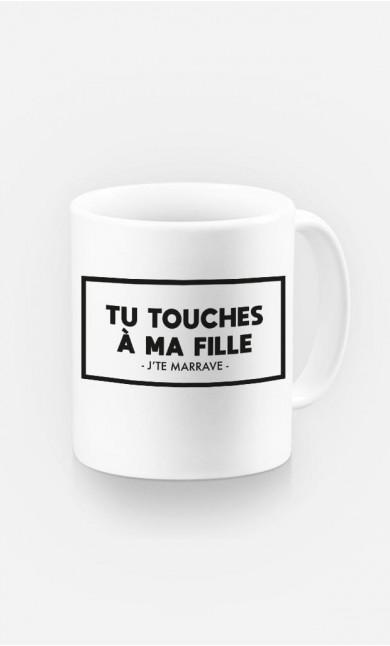Mug Tu Touches à Ma Fille