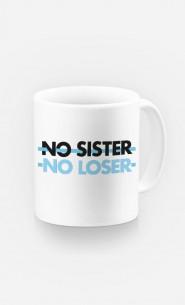 Mug No Sister No Loser