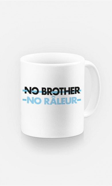 Mug No Brother No Râleur