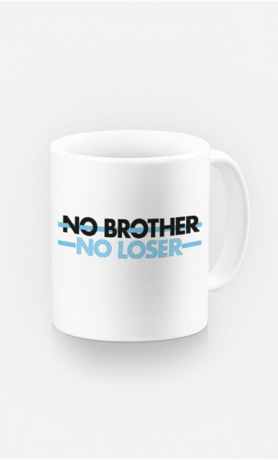 Mug No Brother No Loser