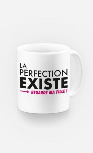 Mug La Perfection Existe (Regarde Ma Fille)