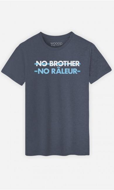 T-Shirt Homme No Brother No Râleur