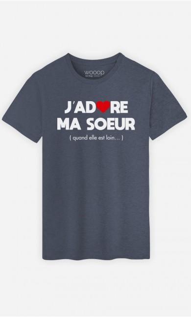 T-Shirt Homme J'adore Ma Sœur (Quand Elle Est Loin)