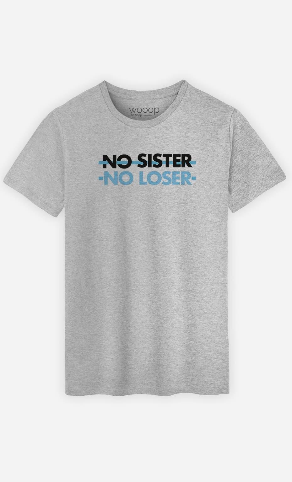 T-Shirt Homme No Sister No Loser